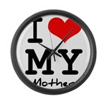 I love my mother Large Wall Clock