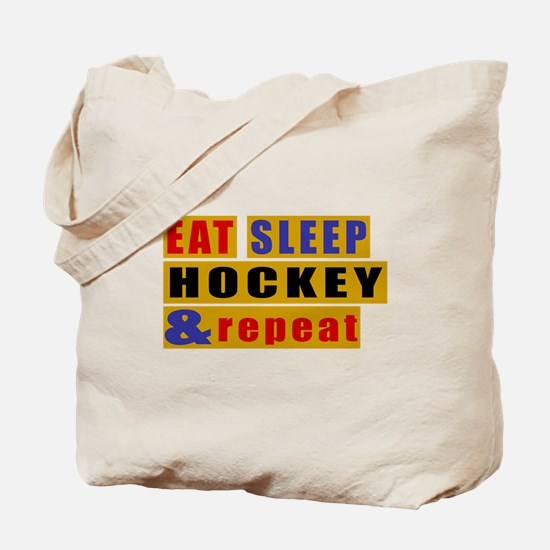Eat Sleep Hockey And Repeat Tote Bag