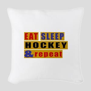 Eat Sleep Hockey And Repeat Woven Throw Pillow