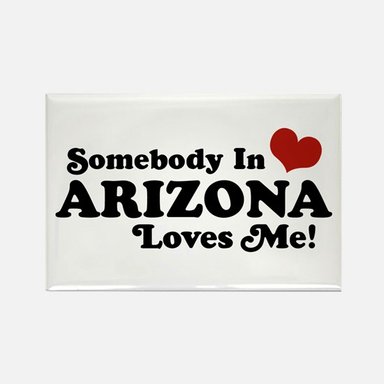 Somebody in Arizona Loves me Rectangle Magnet