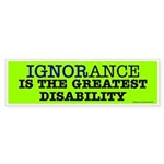 Ignorance is the greatest disability Sticker (Bump