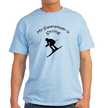 My Superpower is Skiing Light T-Shirt