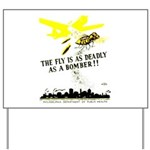 The Fly is as Deadly Yard Sign