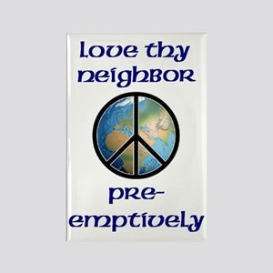 Love Thy Neighbor Pre-emptive Rectangle Magnet