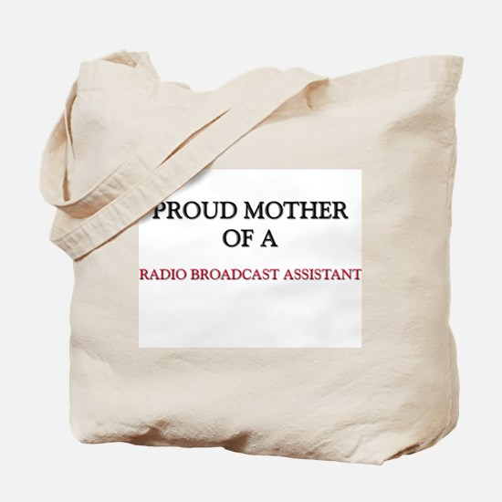 Proud Mother Of A RADIO BROADCAST ASSISTANT Tote B