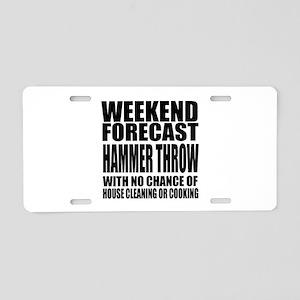 Weekend Forecast HAmmer thr Aluminum License Plate