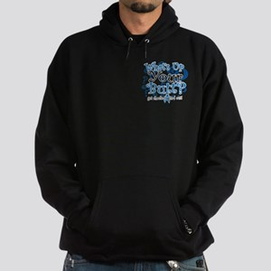 What's Up Your Butt? Hoodie (dark)