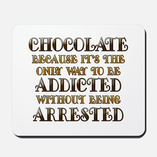 Chocolate Arrested Mousepad
