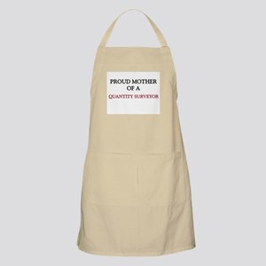 Proud Mother Of A QUANTITY SURVEYOR BBQ Apron