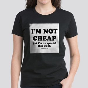 I'm not cheap ~ Women's Dark T-Shirt
