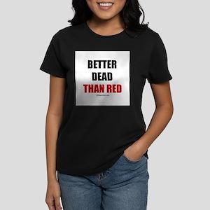 Better dead than red - Women's Dark T-Shirt