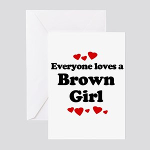 Everyone loves a Brown girl Greeting Cards (Pk of