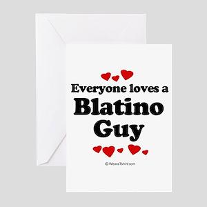 Everyone loves a Blatino guy Greeting Cards (Pk of