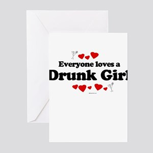 Everyone loves a drunk girl Greeting Cards (Pk of