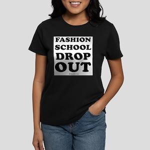 Fashion school dropout - Women's Dark T-Shirt