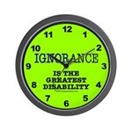 Ignorance is the greatest dis Wall Clock