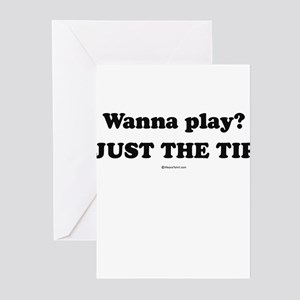 Wanna Play? Just the tip Greeting Cards (Pk of 20)