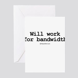 Will work for bandwidth ~ Greeting Cards (Pk of 20