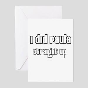 I did Paula, Straight up ~ Greeting Cards (Pk of 2