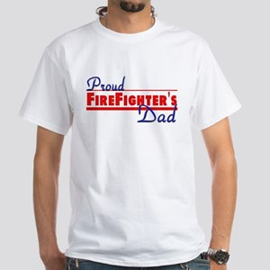 Proud Firefighter's Dad White T-Shirt