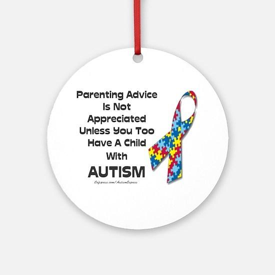 Parenting Autism (advice) Ornament (Round)