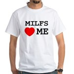 Milfs heart me White T-Shirt