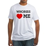 Whores heart me Fitted T-Shirt