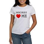 Whores heart me Women's T-Shirt