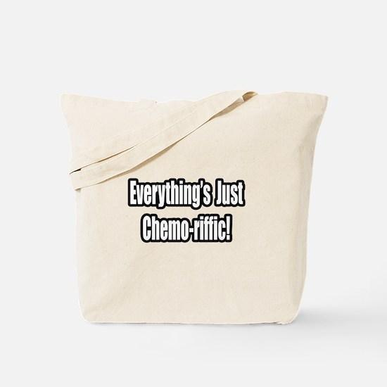 """Everything's...Chemo-riffic"" Tote Bag"