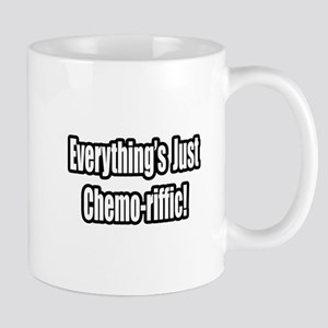 """Everything's...Chemo-riffic"" Mug"