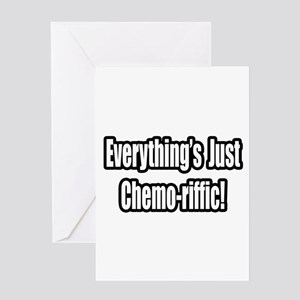 """""""Everything's...Chemo-riffic"""" Greeting Card"""