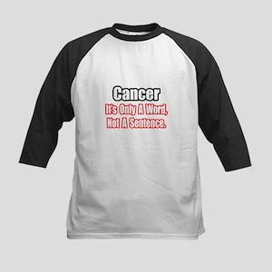 """""""Cancer: Word, Not Sentence"""" Kids Baseball Jersey"""