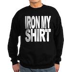 Iron My Shirt Sweatshirt (dark)