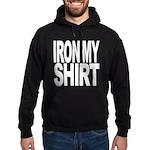 Iron My Shirt Hoodie (dark)