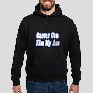 """Cancer Can Kiss My Ass"" Hoodie (dark)"