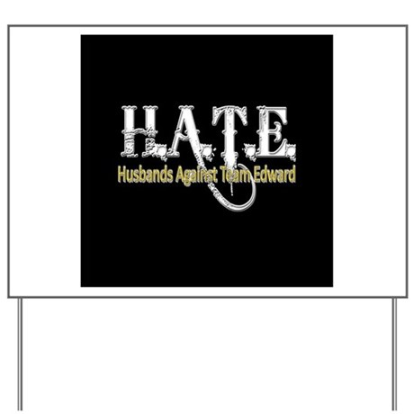 HATE - Husbands Against Team Yard Sign