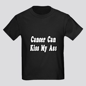 """""""Cancer Can Kiss My Ass"""" Kids Dark T-Shirt"""