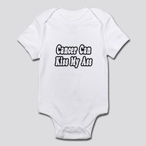 """Cancer Can Kiss My Ass"" Infant Bodysuit"