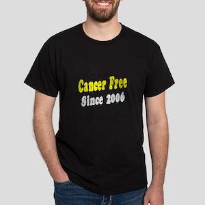 """Cancer Free Since 2006"" Dark T-Shirt"