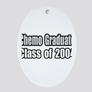 """Chemo Graduate: 2004"" Oval Ornament"