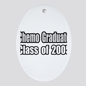 """Chemo Graduate: 2005"" Oval Ornament"