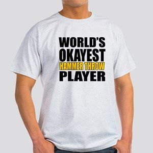 Worlds Okayest HAmmer throw Player D Light T-Shirt