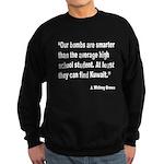 Smart Bombs Quote Sweatshirt (dark)