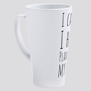 I Can't I Have Plans With My Cats 17 oz Latte Mug