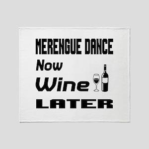 Merengue Dance Now Wine Later Throw Blanket