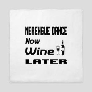 Merengue Dance Now Wine Later Queen Duvet