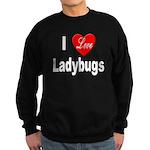 I Ladybugs for Insect Lovers Sweatshirt (dark)