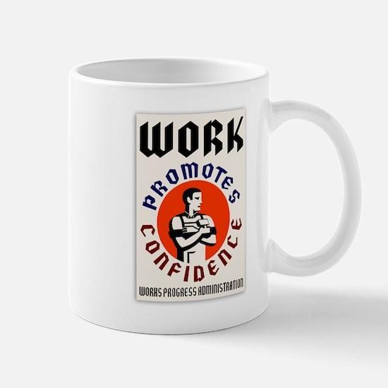 Work Promotes Confidence Mug