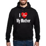 I Love My Mother Hoodie (dark)
