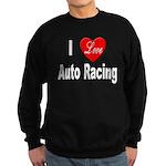 I Love Auto Racing Sweatshirt (dark)